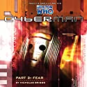 Cyberman - 1.2 Fear Audiobook by Nicholas Briggs Narrated by Nicholas Briggs, Sarah Mowat, Mark McDonnell, Ian Brooker, Toby Longworth, Barnaby Edwards