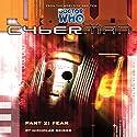 Cyberman - 1.2 Fear Audiobook by Nicholas Briggs Narrated by Nicholas Briggs, Sarah Mowat, Mark McDonnell, Ian Brooker, Toby Longworth, Barnaby Edwards