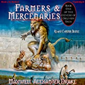 Farmers and Mercenaries: Genesis of Oblivion Series, Book 1 | [Maxwell Alexander Drake]