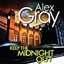 Keep the Midnight Out Audiobook by Alex Gray Narrated by Joe Dunlop