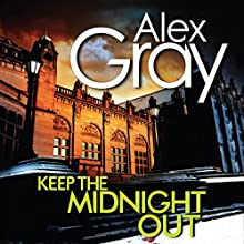 Keep the Midnight Out (       UNABRIDGED) by Alex Gray Narrated by Joe Dunlop