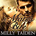 A Mate's Bite: Sassy Mates, Book 2 Audiobook by Milly Taiden Narrated by Arika Rapson