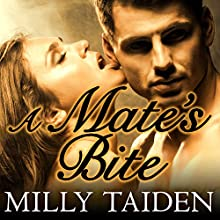 A Mate's Bite: Sassy Mates, Book 2 (       UNABRIDGED) by Milly Taiden Narrated by Arika Rapson