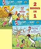 Spring into Summer!/Fall into Winter!(Dr. Seuss/Cat in the Hat) (Deluxe Pictureback) (0307930572) by Rabe, Tish