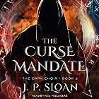 The Curse Mandate: The Dark Choir, Book 3 Hörbuch von J. P. Sloan Gesprochen von: Neil Hellegers