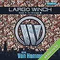 Le Groupe W (Largo Winch 1) | Livre audio Auteur(s) : Jean Van Hamme Narrateur(s) : Michel Gregori