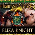 Highland Victory: Highland Wars Series #3 Audiobook by Eliza Knight Narrated by Antony Ferguson