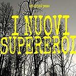 I nuovi supereroi | Antonino Pezzo