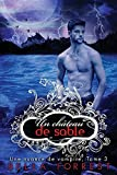 Une nuance de vampire 3: Un château de sable (Volume 3) (French Edition)