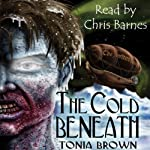 The Cold Beneath | Tonia Brown