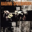 Raging Speedhorn [Explicit]