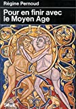 Pour en finir avec le Moyen Age (French Edition) (2020045931) by Pernoud, Regine