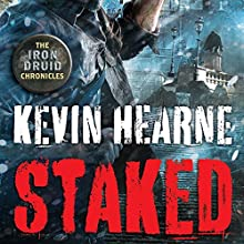 Staked (       UNABRIDGED) by Kevin Hearne Narrated by To Be Announced