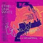 The Lady Vanishes Hörbuch von Ethel Lina White Gesprochen von: Kim Hartman