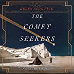 The Comet Seekers: A Novel   Helen Sedgwick