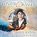 Winter Oranges Audiobook by Marie Sexton Narrated by Nick J. Russo