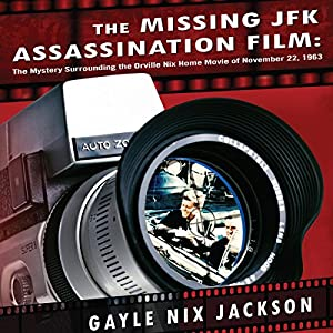 The Missing JFK Assassination Film Audiobook