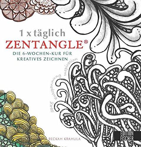 1-x-tglich-Zentangle-Die-6-Wochen-Kur-fr-kreatives-Zeichnen-1-x-tglich-kreativ