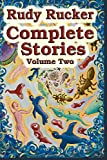 Complete Stories, Volume Two (Volume 2) (0984758577) by Rucker, Rudy