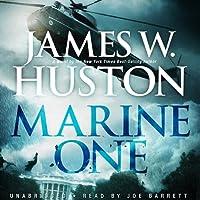 Marine One Hörbuch von James W. Huston Gesprochen von: Joe Barrett
