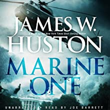 Marine One (       UNABRIDGED) by James W. Huston Narrated by Joe Barrett