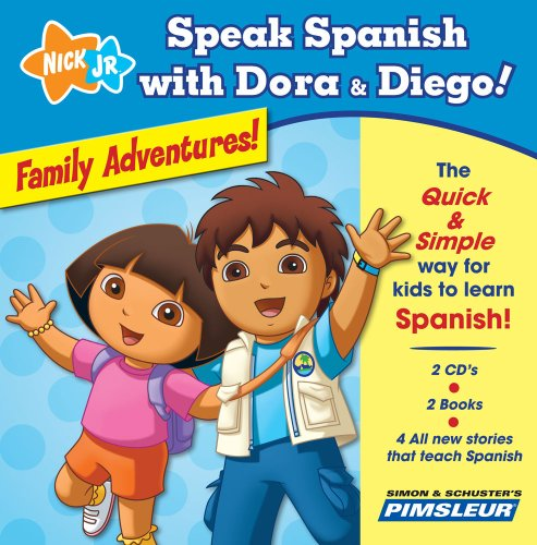 Speak Spanish with Dora and Diego! Family Adventures! [With 2 Books]