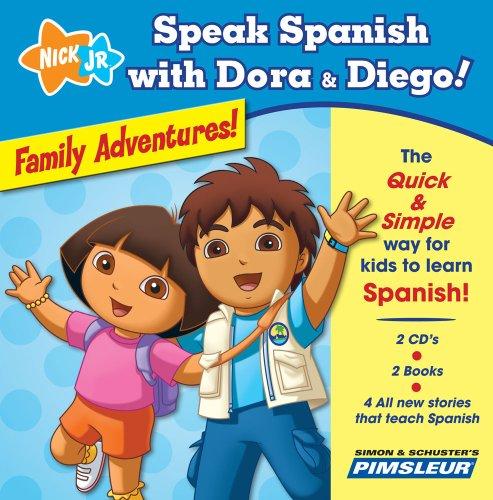 Speak Spanish with Dora & Diego: Family Adventures!: Children Learn to Speak and Understand Spanish with Dora &