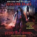 Pray for Dawn: Dark Days, Book 4   Jocelynn Drake