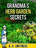 Grandmas Herb Garden Secrets (Grandma Series Book 4)