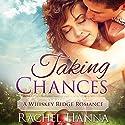 Taking Chances: A Whiskey Ridge Romance Audiobook by Rachel Hanna Narrated by Caroline McLaughlin