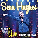 Sean Hughes: The Right Side of Wrong Performance by Sean Hughes Narrated by Sean Hughes