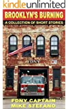Brooklyn's Burning, with FDNY Captain Mike Stefano (ret) (Boro of Fire Book 1)