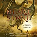 Heartstone Audiobook by Elle Katharine White Narrated by Billie Fulford-Brown