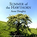 Summer of the Hawthorn (       UNABRIDGED) by Anne Doughty Narrated by Caroline Lennon