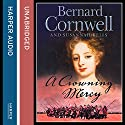 A Crowning Mercy Audiobook by Bernard Cornwell, Susannah Kells Narrated by Julia Franklin