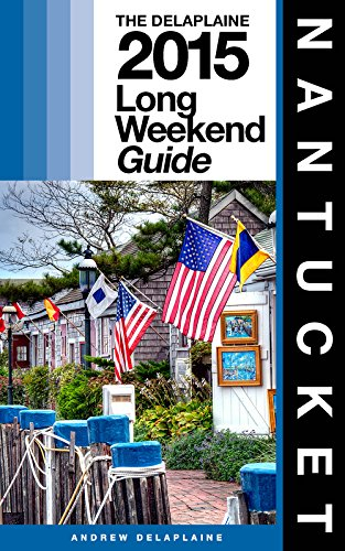 Nantucket - The Delaplaine 2015 Long Weekend Guide (Long Weekend Guides) front-119700