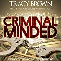 Criminal Minded: A Novel (       UNABRIDGED) by Tracy Brown Narrated by Nicole Small