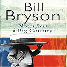 Notes From a Big Country | Livre audio Auteur(s) : Bill Bryson Narrateur(s) : William Roberts