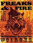 Freaks and Fire: The Underground Rein...