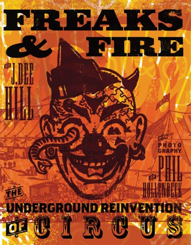 Freaks and Fire: The Underground Reinvention of Circus PDF