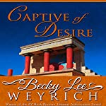 Captive of Desire | Becky Lee Weyrich
