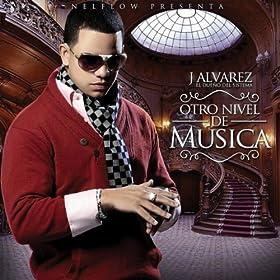 J Alvarez - Otro Nivel De Musica