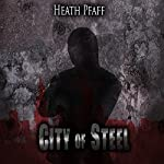 City of Steel: Chaos Awakens, Book 3 | Heath Pfaff