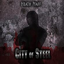City of Steel: Chaos Awakens, Book 3 (       UNABRIDGED) by Heath Pfaff Narrated by Paul J. McSorley