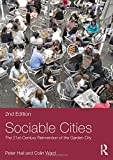 Sociable Cities: The 21st-Century Reinvention of the Garden City (Planning, History and Environment Series)