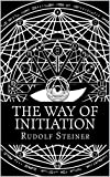 The Way of Initiation (Illustrated) (English Edition)
