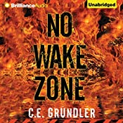 No Wake Zone: Last Exit, Book 2 | C. E. Grundler