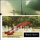 White Noise Hörbuch von Don DeLillo Gesprochen von: Michael Prichard