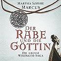 Der Rabe und die Göttin Hörbuch von Martha Sophie Marcus Gesprochen von: Saskia Kästner