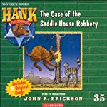 The Case of the Saddle House Robbery: Hank the Cowdog (       UNABRIDGED) by John R. Erickson Narrated by John R. Erickson